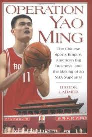 The best books on The Chinese Communist Party - Operation Yao Ming by Brook Larmer
