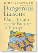 The best books on Freedom - Dangerous Liaisons by John Kampfner