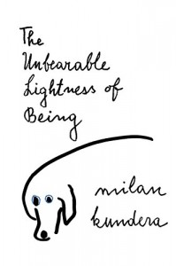 The best books on Time and Eternity - The Unbearable Lightness of Being by Milan Kundera