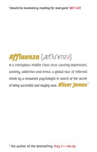 The best books on Why We Live in a Mad World - Affluenza by Oliver James