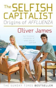 The best books on Inequality - The Selfish Capitalist by Oliver James