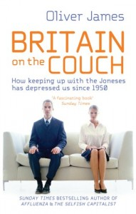 The best books on Why We Live in a Mad World - Britain On the Couch by Oliver James