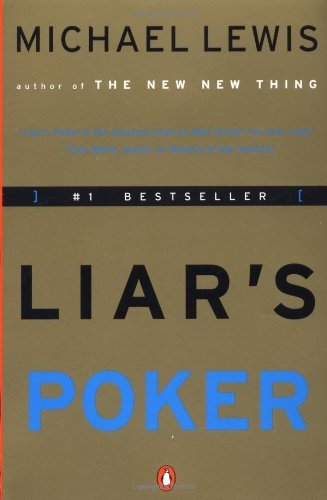 The best books on Understanding High Finance - Liar's Poker by Michael Lewis