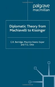 The best books on Why We Need Diplomats - Diplomatic Theory from Machiavelli to Kissinger by G R Berridge & Geoff Berridge