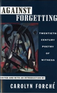 The best books on Violence and Torture - Against Forgetting by Carolyn Forché