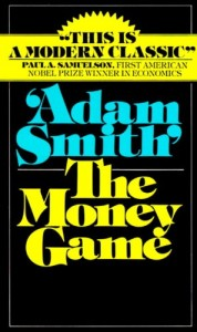 The best books on Understanding High Finance - The Money Game by 'Adam Smith'