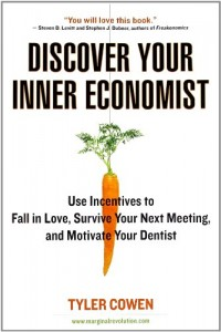The best books on Information - Discover Your Inner Economist by Tyler Cowen
