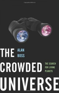 The best books on Life Beyond Earth - The Crowded Universe by Alan Boss