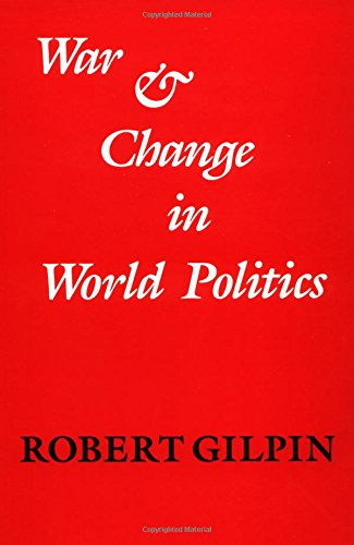 The best books on Grand Strategy - War and Change in World Politics by Robert Gilpin