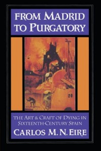 The best books on Time and Eternity - From Madrid to Purgatory by Carlos Eire