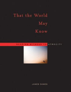 The best books on Violence and Torture - That the World May Know by James Dawes