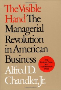 The best books on The Culture of Management - The Visible Hand by Alfred D Chandler, Jr