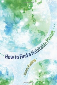 The best books on Life Beyond Earth - How to Find a Habitable Planet by James Kasting