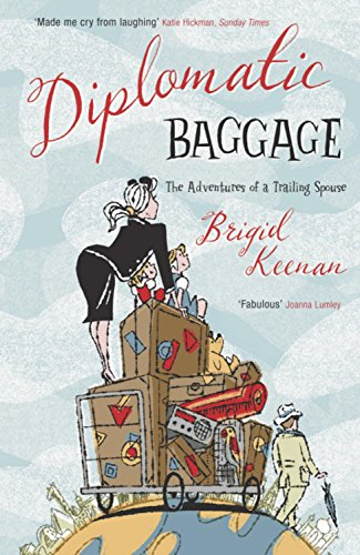 The best books on The Diplomat's Wife - Diplomatic Baggage by Brigid Keenan
