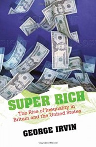 The best books on Inequality - Super Rich by George Irvin