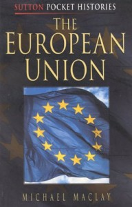 The best books on The Thrill of Diplomacy - The European Union by Mike Maclay