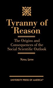 The best books on Freedom Isn't Enough - Tyranny of Reason by Yuval Levin