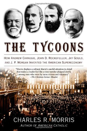 The best books on Crashes - The Tycoons by Charles Morris & Charles R Morris