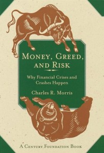 The best books on Crashes - Money, Greed, and Risk by Charles Morris & Charles R Morris