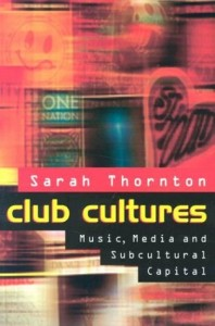 The best books on The Ethnography of Music - Club Cultures by Sarah Thornton