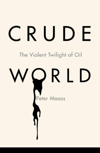 The best books on Evil - Crude World by Peter Maass