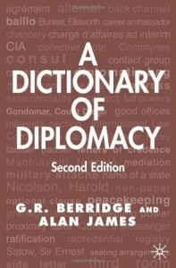 The best books on Why We Need Diplomats - A Dictionary of Diplomacy by G R Berridge & Geoff Berridge