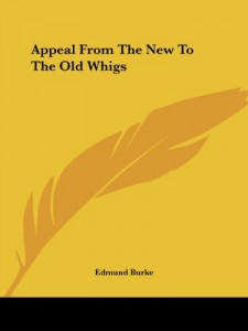 The best books on Freedom Isn't Enough - Appeal from the New to the Old Whigs by Edmund Burke