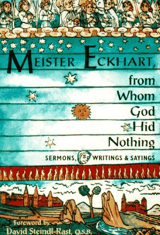 The best books on Time and Eternity - From Whom God Hid Nothing by Meister Eckhart