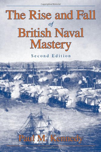 The best books on Grand Strategy - The Rise and Fall of British Naval Mastery by Paul Kennedy