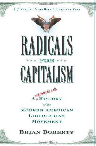 The best books on Libertarianism - Radicals for Capitalism by Brian Doherty