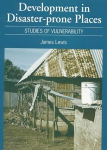 The best books on Disaster Diplomacy - Development in Disaster-Prone Places: Studies of Vulnerability by James Lewis