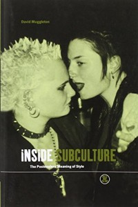 The best books on The Ethnography of Music - Inside Subculture by David Muggleton