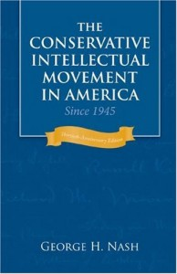 The Conservative Intellectual Movement in America since 1945 by George H Nash