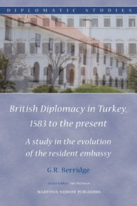 The best books on Why We Need Diplomats - British Diplomacy in Turkey by G R Berridge & Geoff Berridge