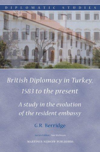 The best books on Why We Need Diplomats - British Diplomacy in Turkey by G R Berridge & Geoff Berridge