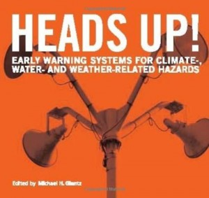 The best books on Disaster Diplomacy - Heads Up! Early Warning Systems for Climate-, Water- and Weather-Related Hazards (Kelman's contribution by Ilan Kelman