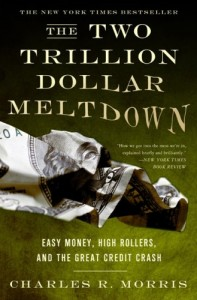 The best books on Crashes - The Two Trillion Dollar Meltdown by Charles Morris & Charles R Morris