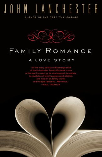 The best books on Understanding High Finance - Family Romance by John Lanchester