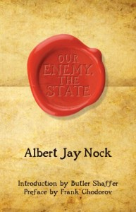 The best books on Libertarianism - Our Enemy the State by Albert Jay Nock