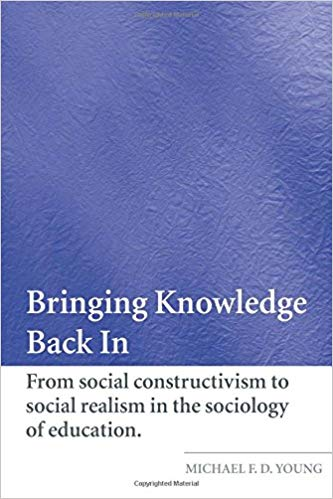 The best books on The Crisis in Education - Bringing Knowledge Back In by Michael F D Young
