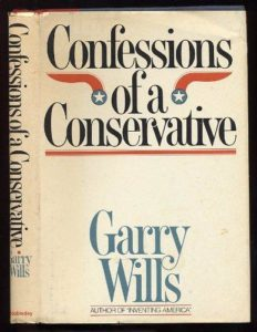 The best books on Conservatism and Culture - Confessions of a Conservative by Garry Wills