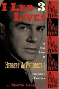 The best books on Tea Party Conservatism - I Led 3 Lives by Herbert A Philbrick