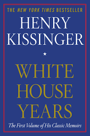 The best books on Why We Need Diplomats - White House Years by Henry Kissinger