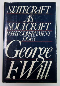 The best books on Freedom Isn't Enough - Statecraft as Soulcraft by George F Will
