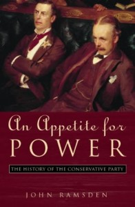 The best books on British Conservatism - An Appetite for Power by John Ramsden