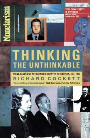 The best books on The 1970s - Thinking the Unthinkable by Richard Cockett