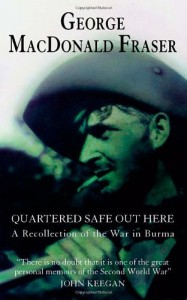 The best books on Burma - Quartered Safe Out Here by George MacDonald Fraser