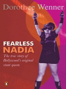 The best books on Indian Film - Fearless Nadia by Dorothee Wenner