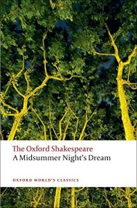 Stanley Wells recommends the best of Shakespeare's Plays - A Midsummer Night's Dream by William Shakespeare