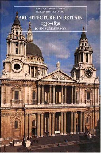 The best books on British Buildings - Architecture in Britain 1530 to 1830 by John Summerson